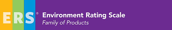 Environment Rating Scales®