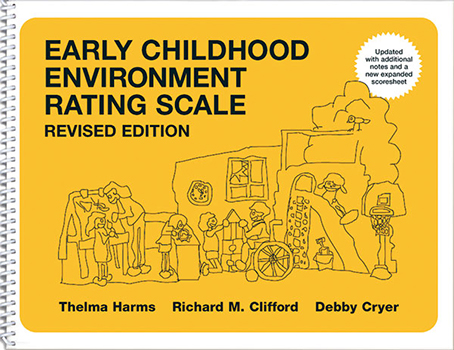 Early Childhood Environment Rating Scale®, Revised (ECERS-R)