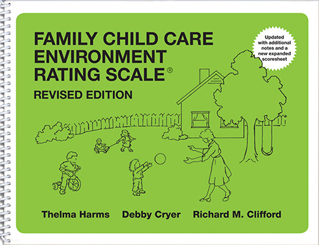 Family Child Care Environment Rating Scale®, Third Edition (FCCERS-3)
