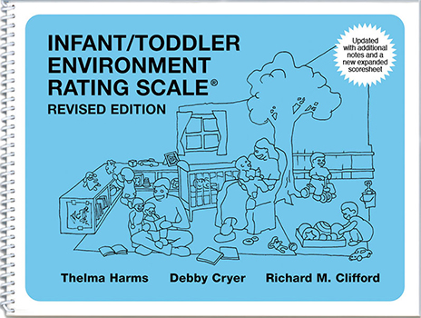 Infant/Toddler Environment Rating Scale®, Revised (ITERS-R)